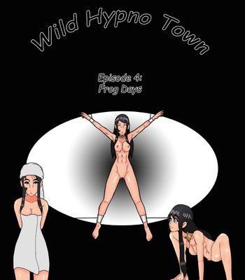 Porn Comics - Wild Hypno Town 4 – Frog Days