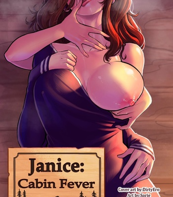 Porn Comics - Janice – Cabin Fever
